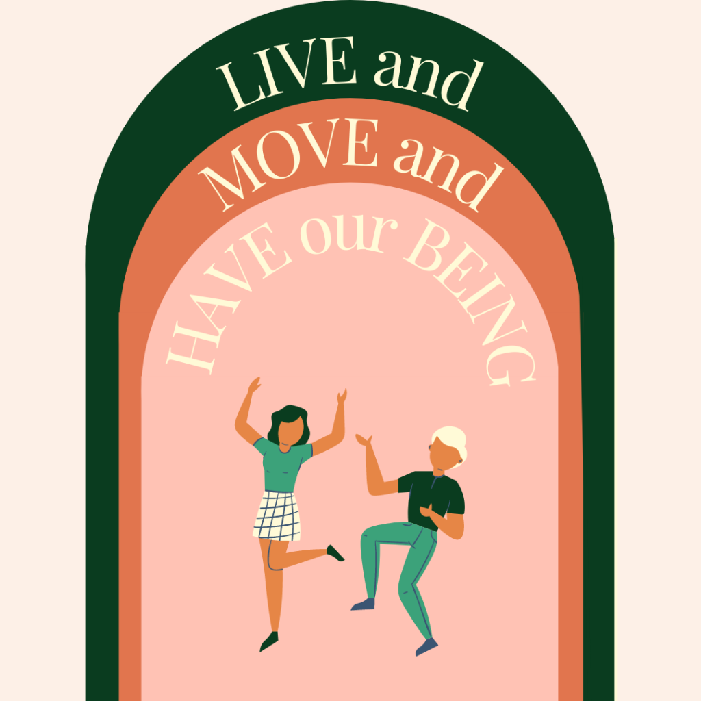 """Graphic of two cartoon people dancing with the caption """"Live and Move and Have our Being"""""""